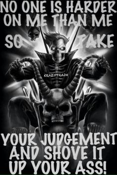 Fuck judgment only I can judge myself True Quotes, Best Quotes, Devil Quotes, Reaper Quotes, Anger Quotes, Wisdom Quotes, Linking Park, Warrior Quotes, Dark Quotes