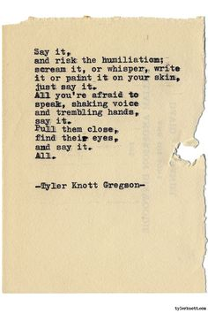 Typewriter Series by Tyler Knott Gregson Saved By Violet Blue Muse Pretty Words, Beautiful Words, Poem Quotes, Life Quotes, Qoutes, Tyler Knott Gregson Quotes, Thats The Way, Word Porn, Motivation