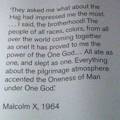 Malcolm X, after he left the Nation of Islam and converted to Islam