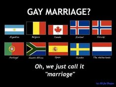 """So in other words, all those """"stupid foreigners"""" and """"third-world countries"""" as you call them, are years more advanced than us. What do you have to say about that? LEGALIZE MARRIAGE FOR EVERYBODY AND BRING THE WHOLE WORLD TO THE 21st CENTURY"""