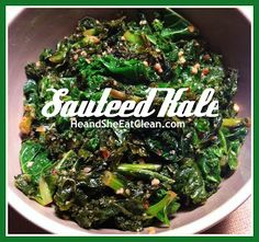 Clean Eat Recipe :: Sauteed Kale (add Apple juice or cider for some sweetness; sautee in bacon fat?)