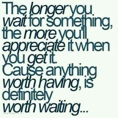 The more you wait