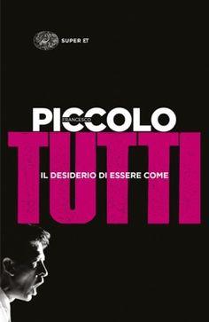 Francesco Piccolo, Il desiderio di essere come tutti, Super Et - DISPONIBILE ANCHE IN EBOOK