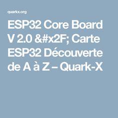 ESP32 Core Board V 2.0 / Carte ESP32  Découverte de A à Z – Quark-X