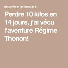 Perdre 10 kilos en 14 jours, j'ai vécu l'aventure Régime Thonon! Nutrition, Lol, Fitness, Sport, Healthy Recipes, Lose 10 Lbs, Laughing So Hard, Deporte, Sports