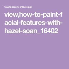 view,how-to-paint-facial-features-with-hazel-soan_16402