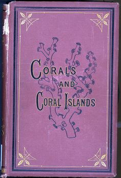 Pantone Color of the Year 2014: Radiant Orchid. James Dwight Dana... Corals and Coral Islands    1872