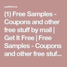 (1) Free Samples - Coupons and other free stuff by mail | Get It Free | Free Samples - Coupons and other free stuff by mail | Get It Free