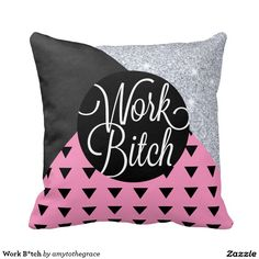 Work Bitch - Classy Chic Black, Silver and Pink Throw Pillow by Amy Grace