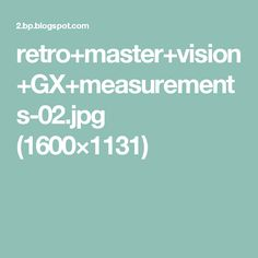 retro+master+vision+GX+measurements-02.jpg (1600×1131)