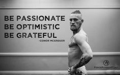 Conor McGregor, UFC, MMA, Optimism, Focus, Quotes, Inspiration, Passion, Grateful,