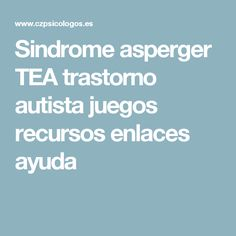 Sindrome asperger TEA trastorno autista juegos recursos enlaces ayuda Aspergers, Adhd, Teacher Resources, Teaching, Psp, Videos, Kids Psychology, Speech Pathology, Medicine