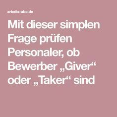 """Mit dieser simplen Frage prüfen Personaler, ob Bewerber """"Giver"""" oder """"Taker"""" sind Hack My Life, Job Info, Neuer Job, Psychology Facts, Job Search, Good To Know, Coaching, When Someone, Leadership"""