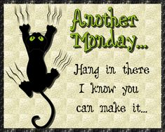 Tell someone to hang on, the week will soon be over and they can make it with this quirky card. Free online Another Monday Morning ecards on Everyday Cards Morning Hugs, Good Morning Cards, Morning Wish, Good Morning Quotes, Monday Morning, Healing Wish, Monday Blessings, Wishes For You, Get Well Cards