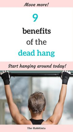 This is a great way to learn the benefits of the dead hang exercise! #4 completely surprised me! healthy habits | how to better yourself | healthy living | healthy life
