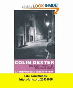 The Silent World of Nicholas Quinn (9780330451208) Colin Dexter , ISBN-10: 0330451200  , ISBN-13: 978-0330451208 ,  , tutorials , pdf , ebook , torrent , downloads , rapidshare , filesonic , hotfile , megaupload , fileserve