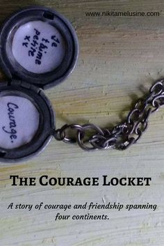 The Courage Locket: A story of friendship and courage spanning four continents.