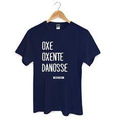 Camisa Oxe, Oxente, Danosse