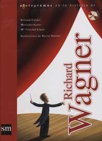 Richard Wagner. Biografía. Libro con pictogramas adecuado para os primeiros lectores.