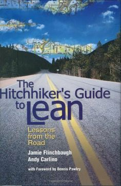 The Hitchhiker's Guide to Lean: Lessons from the Road by Jamie Flinchbaugh, http://www.amazon.com/dp/0872638316/ref=cm_sw_r_pi_dp_eww3sb1WW09XY