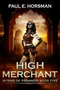 Buy High Merchant by Paul E. Horsman and Read this Book on Kobo's Free Apps. Discover Kobo's Vast Collection of Ebooks and Audiobooks Today - Over 4 Million Titles! Fantasy Books, Book Publishing, Book Series, My Books, How To Become, Wonder Woman, Author, Tours, Adventure