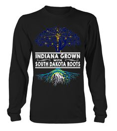 Indiana Grown with South Dakota Roots State T-Shirt #IndianaGrown
