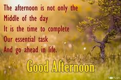 Good Afternoon Quotes good afternoon images pics good afternoon wishes quotes msg Good Afternoon Quotes. Here is Good Afternoon Quotes for you. Good Afternoon Quotes 100 good afternoon love quotes for someone special in Good A. Good Afternoon Post, Good Afternoon Quotes, Happy Morning Quotes, Good Morning Greetings, Good Night Qoutes, Good Day Quotes, Wish Quotes, Prayer To Find Love, Afternoon Messages