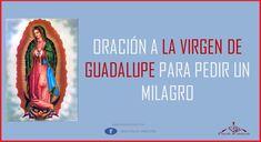 Milagrosa oración a la Virgen de Guadalupe para pedirle que interceda por nosotros ante nuestro señor y nos cumpla el milagro que hemos estado esperando.