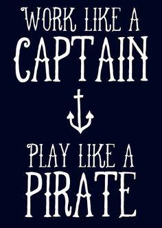 work like a captain #arrrr