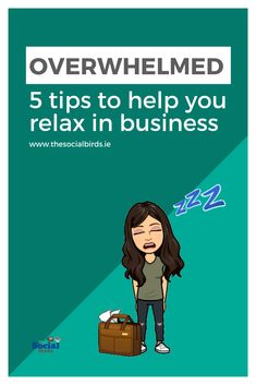 Forget feeling #overwhelmed in #business with these 5 tips to help you relax and focus on #selfcare