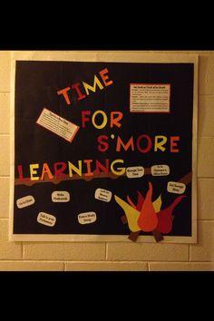 Time for s'more learning bulletin board for a new term. Welcomes residents back to campus and encourages academic behavior for the coming term.