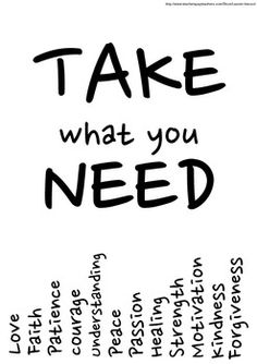Free Take What You Need Values Poster. Would be cute to incorporate into a pay it forward project :)