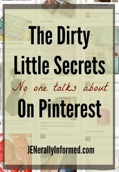 Jenerally InformedThe Dirty Little Secrets (no one talks about) On Pinterest