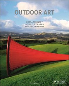 Outdoor Art: Extraordinary Sculpture Parks and Art in Nature: Silvia Langen: 9783791381183: Amazon.com: Books
