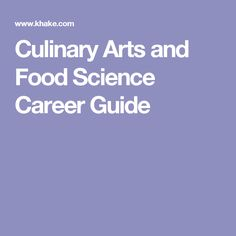 Culinary Arts and Food Science Career Guide