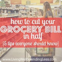 How to Cut Your Grocery Bill in Half {5 Tips Everyone Should Know}