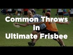 Common Throws in Ultimate Frisbee - YouTube-I haven't seen a lot of these. Hmm I will have to learn a few for next season.