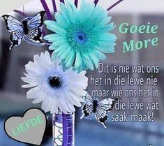 Lekker Dag, Confirmation Cards, Afrikaanse Quotes, Goeie More, Christian Messages, Special Quotes, Good Morning Wishes, Morning Greeting, Cute Quotes