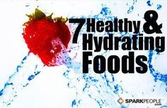 7 Healthy and Hydrating Foods via @SparkPeople