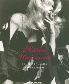 Hidden Underneath: A History of Lingerie: Amazon.co.uk: Farid Chenoune: Books
