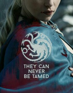 Daenerys ~ Game of Thrones