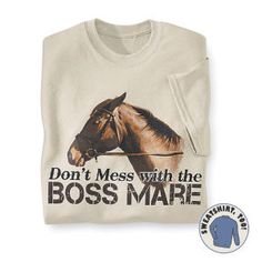 Boss Mare Sweatshirt - Horse Themed Gifts, Clothing, Jewelry and Accessories all for Horse Lovers | Back In The Saddle