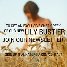 Get an exclusive sneak peek of our upcoming Lily Bustier by joining our newsletter at www.annaborgia.com/contact