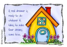 """A Real Dreamer"" - by Debi Payne Designs  ""A real dreamer is ready to do whatever it take to make their dreams come true"""
