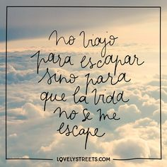 Quotes vida frases no se life Ideas Favorite Quotes, Best Quotes, Life Quotes, Funny Quotes, Frases Humor, More Than Words, Spanish Quotes, Travel Quotes, Beautiful Words