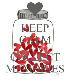 KEEP CALM AND COLLECT MEMORIES