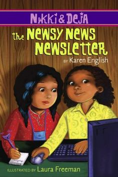 Nikki and Deja: The Newsy News Newsletter by Karen English http://www.amazon.com/dp/0547406266/ref=cm_sw_r_pi_dp_Ii67ub0NXQS0J