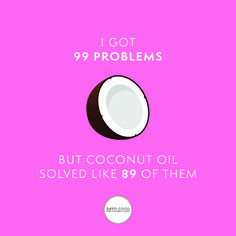 I got 99 problems but coconut oil solved like 89 of them Massage, 99 Problems, Benefits Of Coconut Oil, Bali, Hawaii, Skincare, Australia, Organic, Vegan