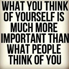 do only the things that make you proud of who you are.  if you're not proud of it... don't do it.  Self esteem.   quotes.  wisdom.  advice.  life lessons.