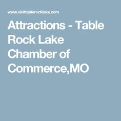 Attractions   Table Rock Lake Chamber Of Commerce,MO